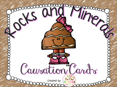 Rocks and Minerals Causation Cards