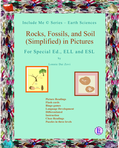 Rocks, Fossils and Soil (Simplified) in pictures for Special Ed., ELL, and ESL Students