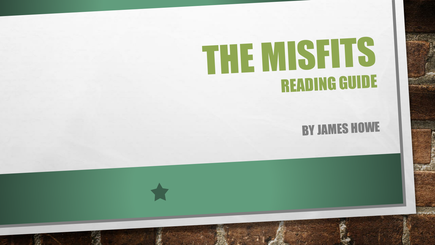 Reading Guide: THE MISFITS by James Howe