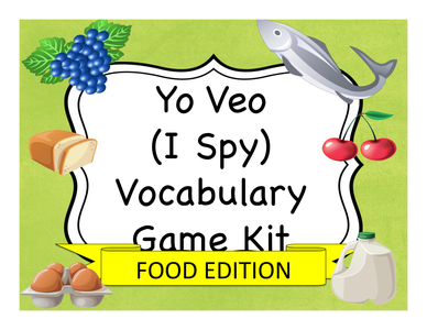 Yo Veo (I Spy) Spanish Vocabulary Game Kit: Food Edition