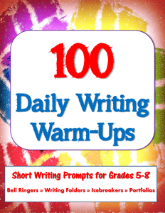 100 Daily Writing Warm-Ups, Short Prompts, Task Cards- Printer Friendly