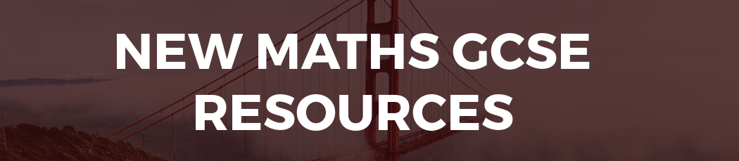 New Maths GCSE Resources